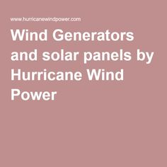 Wind Generators and solar panels by Hurricane Wind Power