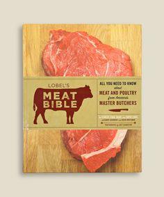 Book Cover: Lobel's Meat Bible - Stanley Lobel Et Al #design #chroniclebooks