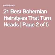 21 Best Bohemian Hairstyles That Turn Heads | Page 2 of 5