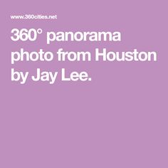 panorama photo from Houston by Jay Lee. Jay Lee, Houston, Places, Lugares