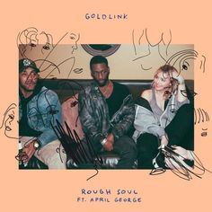 "Back To The Elements: GoldLink - ""Rough Soul"" ft. April George is the Fu..."