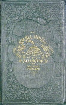 The Small House at Allington by Anthony Trollope, 1864