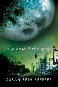 The Dead and the Gone (The Last Survivors #2) by Susan Beth Pfeffer