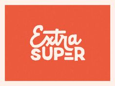 Extra Super by Doug Penick