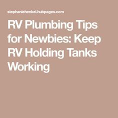 RV Plumbing Tips for Newbies: Keep RV Holding Tanks Working
