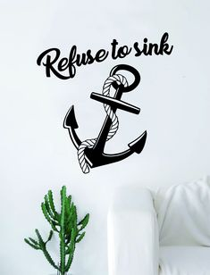 Refuse to Sink Anchor with Rope v3 Wall Decal Sticker Room Art Vinyl Home House Decor Traditional Nautical Ocean Beach Boat Quote Inspirational