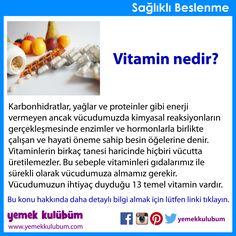BESLENME : Vitamin nedir? http://yemekkulubum.com/icerik_sayfa/vitaminler #vitamin #vitaminler #sağlık #beslenme #ihtiyaç #vücut #vücudumuz #besinöğesi #besinöğeleri