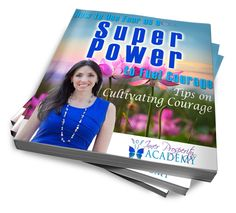 Download my FREE Report: How to Use Fear as a Super Power to Fuel Courage.  Learn Why you feel fear when you try to make positive changes in your life and Tips on Cultivating Courage. http://bit.ly/1BKMwsl  ‪#‎success‬ ‪#‎lifepurpose‬ ‪#‎Courage‬
