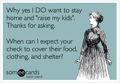 This is stupid..... Sometimes you have to sacrifice salon appointments, nails and shopping so you can stay home with your babies. For me raising them instead of having them in a daycare all day was more important. Not everyone can afford to do that tho :-/