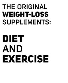 The original weight loss supplements: Diet and exercise
