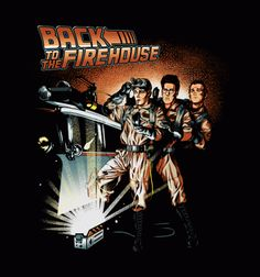 Back to the Firehouse - BustedTees - Image 0
