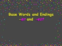 This ppt teaches the students to understand the suffixes er and est and their meaning when added to a word. It also teaches them how to spell the new words when the suffix is added. 4th Grade Writing, 2nd Grade Teacher, First Grade Reading, Er Words, Root Words, Word Study, Word Work, Inflectional Endings, Smart Board Lessons