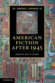 The Cambridge Companion to American Fiction after 1945 (Cambridge Companions to Literature) - Each generation revises literary history and this is nowhere more evident than in the post-Second World War period. This Companion offers a comprehensive, authoritative and accessible overview of the diversity of American fiction since the Second World War. Essays by nineteen distinguished... - http://buytrusts.com/giftsets/2015/10/03/the-cambridge-companion-to-american-fiction-after