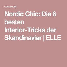Nordic Chic: Die 6 besten Interior-Tricks der Skandinavier   ELLE