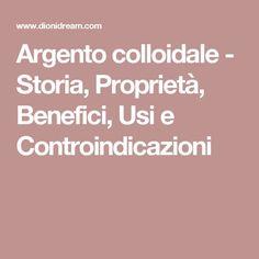 Argento colloidale - Storia, Proprietà, Benefici, Usi e Controindicazioni