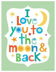 Image result for images back i love u to the moon and back