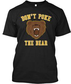 Don't Poke the Bear.Go Bruins! Dont Poke The Bear, Boston Bruins, Do Love, Custom Shirts, My Style, Tees, Mens Tops, T Shirt, Clothes