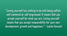 Loving yourself means that you accept responsibility.