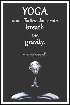 Yoga quote by Vanda Scaravelli Yoga is an effortless dance with breath and gravityVandaScaravelli YogaQuote Inspirational LifeQuote Yoga quote by Vand. Yin Yoga, Yoga Meditation, Ashtanga Yoga, Iyengar Yoga, Vinyasa Yoga, Yoga Inspiration, Hata Yoga, Citations Yoga, Yoga World