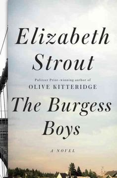 The Burgess Boys by Elizabeth Strout. Surprisingly good!  Not a feel good book tho!..