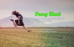Feng Shui, For Eternal Happiness & Bliss In your Life.   Prof.Prem www.daPrem.com  #ForSuccess #FengShuiforbusiness #Fengshuioffice  #Fengshuworkplace #Chi #Ying #Yang  #ForMeditation #Peace #Spirituality  #Fengshui #Chineseart #magicalFengshui #FengshuiByProfPrem #Prof #Prem # #love #richness #Uk #Canada #England #trending  #wordofwisdom #wisdom #quote #wordforsoul
