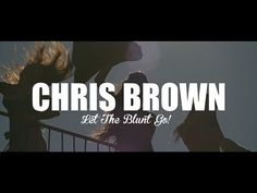"""▶ Chris Brown - Let The Blunt Go """"Official Video"""" - YouTube"""