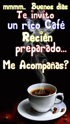 Mmm buenos días te invito un rico café recién- - Good Morning Coffee, Good Morning Good Night, Good Night Quotes, Morning Wish, Morning Thoughts, Good Morning Messages, Spanish Greetings, Good Tutorials, Morning Greeting