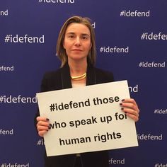 EU High Representative Federica Mogherini joins the #iDefend campaign in support of human rights defenders.  The campaign takes a firm public stance to support the voices of civil society. #idefend aims at expressing solidarity with all those human rights defenders and civil society actors, whose dedication and everyday work improve the human rights of people in every corner of the world. Join the campaign and help empower those who speak up for human rights! http://idefend-campaign.net/