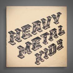 Typeverything.com - Heavy Metal Kids Self-Titled Record Sleeve, 1974.(viaTypophonic)