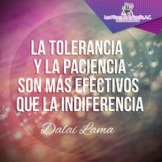 Tolerancia y paciencia #valores #frases #Dalai Lama