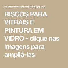 RISCOS PARA VITRAIS E PINTURA EM VIDRO - clique nas imagens para ampliá-las