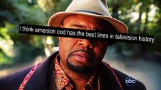 Pushing Daisies. Emerson was an excellent character with some fantastic lines. Chi McBride was the perfect choice for this character,