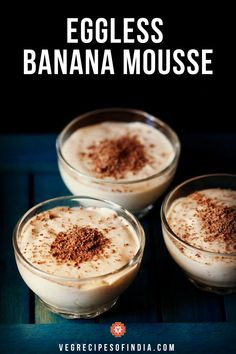 eggless banana mousse recipe with step by step photos. quick dessert recipe of banana mousse. this eggless banana mousse can be served plain or topped with some plain banana slices Banana Dessert Recipes, Eggless Desserts, Quick Dessert Recipes, Indian Dessert Recipes, Vegan Recipes Easy, Vegan Desserts, Cold Desserts, Indian Sweets, Brownie Recipes