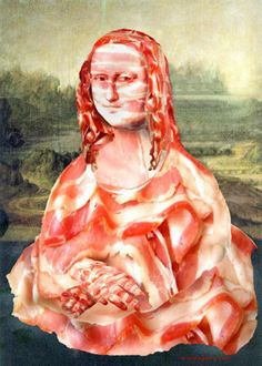 Mona Lisa Bacon - http://johnrieber.com/2013/04/02/bacon-mona-lisa-bacon-caviar-bacon-seltzer-brackets-of-bacon-madness/