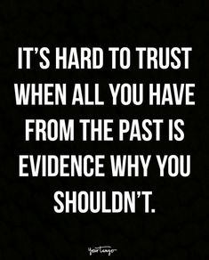 """""""It's hard to trust when all you have from the past is evidence why you shouldn't."""" #Relationships"""