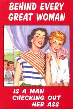 Behind Every Great Woman http://vaingloriouspixel.com/funny-quotes/behind-every-great-woman/