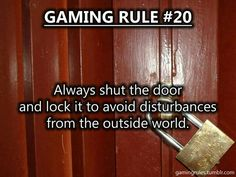 We should all abide by the Gaming Rules V Games, Geek Games, Funny Games, Games To Play, Gamer Quotes, Gamer Humor, Good Horror Games, Gaming Rules, Gaming Tips