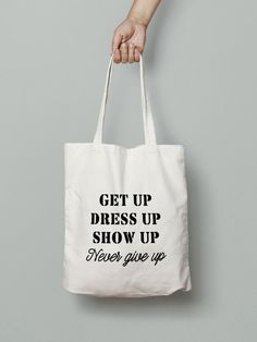 Hey, I found this really awesome Etsy listing at https://www.etsy.com/au/listing/291827305/motivational-quote-bag-canvas-tote-bag