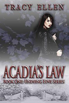 Acadia's Law: Book One, Undying Love Series by Tracy Ellen, http://www.amazon.com/dp/B00LZBAYWC/ref=cm_sw_r_pi_dp_XeCdvb0JWRM8W