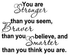 $8.00 YOU ARE STRONGER THAN YOU SEEM, BRAVER THAN YOU BELIEVE, AND SMARTER THAN YOU THINK Vinyl wall quotes stickers sayings home art decor decal by WV Signs & Decals, http://www.amazon.com/dp/B003DEC5R6/ref=cm_sw_r_pi_dp_cJLIpb0RPE34Z