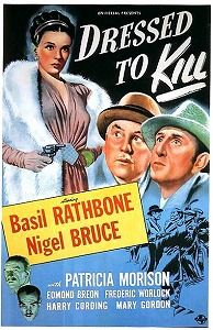 Dressed to Kill. (Sherlock Holmes and the Secret Code in the UK) Basil Rathbone, Nigel Bruce, patricia Morison. Directed by Roy William Neill. 1946