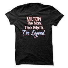 MILTON - The man The Myth The Legend Tshirt and Hoodie - #shower gift #cool gift. PURCHASE NOW => https://www.sunfrog.com/Names/MILTON--The-man-The-Myth-The-Legend-Tshirt-and-Hoodie.html?68278