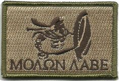 Spartan - Molon Labe Tactical Patch - Multitan by Gadsden and Culpeper, http://www.amazon.com/dp/B009LA3EVC/ref=cm_sw_r_pi_dp_31B.qb1G5A6QK