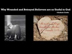 Why Wounded and Betrayed Believers are so Useful to God -Graham Cooke - YouTube