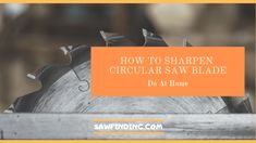 How to Sharpen Circular Saw Blade Circular Saw Blades, Money, Silver