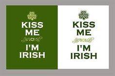 I have a patch that says that.  I am 1/8 Irish with a great-grandfather with red hair from Ireland!