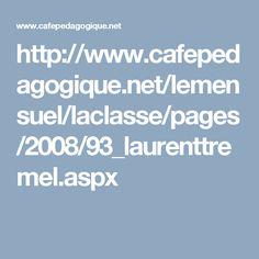 http://www.cafepedagogique.net/lemensuel/laclasse/pages/2008/93_laurenttremel.aspx