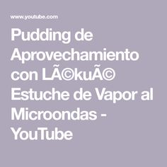 Youtube, Microwaves, Healthy Recipes