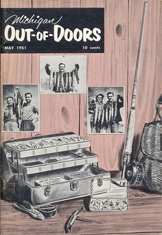 1951 Michigan Out of Doors cover. Fishing Books, Vintage Fishing Lures, Fishing Stuff, Best Fishing, Fly Fishing, Fishing Tackle, Michigan Made Products, Outdoor Magazine, Image Of Fish