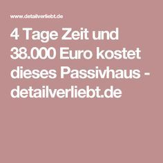 4 Tage Zeit und 38.000 Euro kostet dieses Passivhaus - detailverliebt.de Euro, Small Living, Small Homes, Bungalows, Tiny Houses, Cabins, Castle, Tapestry, Magic